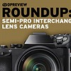 2016 Roundup: Semi-Pro Interchangeable Lens Cameras