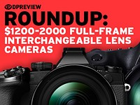 2017 Roundup: $1200-2000 interchangeable lens cameras: full-frame