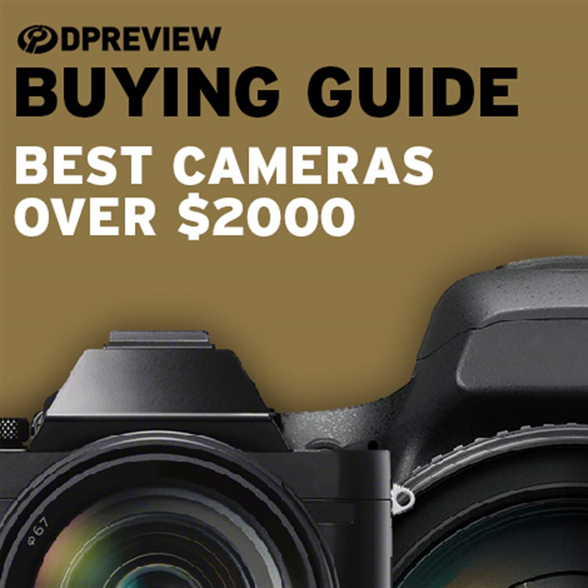 2019 Buying Guide: Best cameras over $2000: Digital Photography Review
