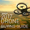 2017 Buying Guide: Best consumer drones