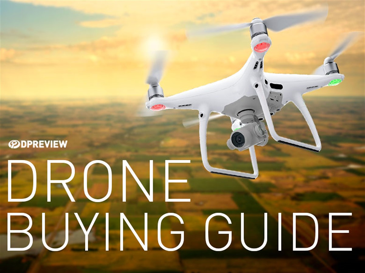 2019 Buying Guide: Best drones: Digital Photography Review