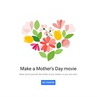 Google Photos will make your mom a Mother's Day slideshow from your camera roll