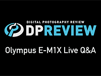 Upcoming live Q&A with DPReview editors about the Olympus E-M1X