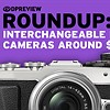 2016 Roundup: Interchangeable Lens Cameras around $500