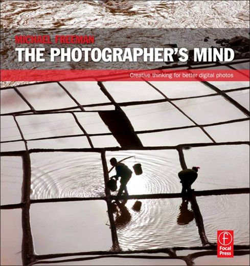 In A Follow Up To His Well Regarded Book The Photographers Eye Michael Freeman Has Written Another Fascinating If Sometimes Diffuse Text That Aims