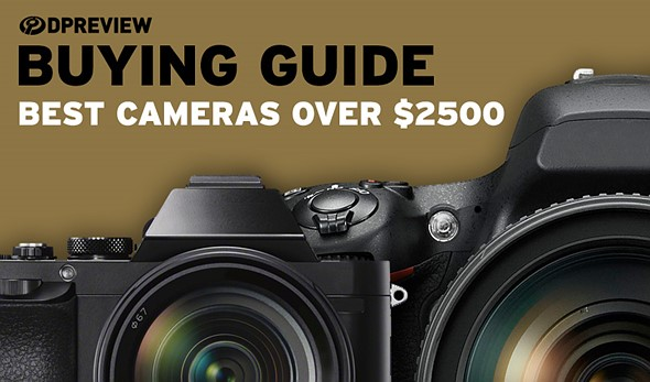 Buying guide: best cameras over $2500