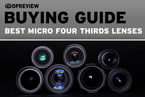 Best lenses for Micro Four Thirds