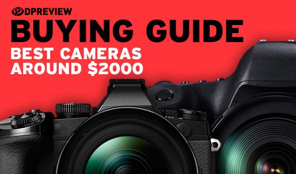 Buying guide: best cameras around $2000
