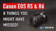 佳能EOS R5和EOS R6: 8个你可能已经错过的东西gydF4y2Ba