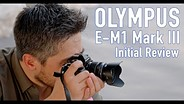 Olympus E-M1 III hands-on initial review