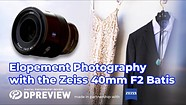 Elopement photography with Carl Zoch and the Zeiss Batis 40mm F2