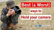 The Best & Worst Ways To Hold Your Camera