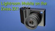 以下是在蔡司ZX1上使用Adobe Lightroom Mobile的感觉