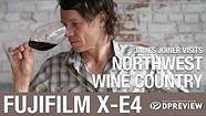 The Northwest Wine Country with James Joiner and the Fujifilm X-E4