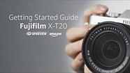 Getting Started Guide: Fujifilm X-T20