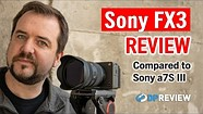 Sony FX3 Review (+ comparison to Sony a7S III)