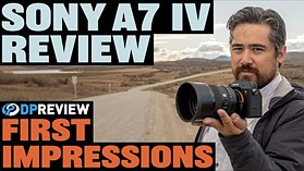 Sony a7 IV First Impressions Review