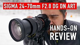 Sigma 24-70mm F2.8 DG DN Art Hands-on Review