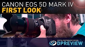 Canon EOS 5D Mark IV First Look by DPReview.com