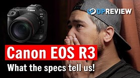 Newest Canon EOS R3 specs revealed! We explain what they tell us