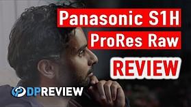 Panasonic S1H ProRes Raw Review