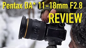 DPReview TV: Pentax DA* 11-18mm F2.8 Review (Pentax Week!)