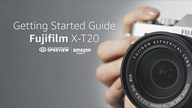 Getting Started Guide: Fujifilm X-T20