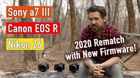 Sony a7III vs. Canon EOS R vs. Nikon Z6 2020 Rematch!