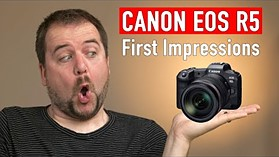 Canon EOS R5 Video Spec First Impressions