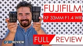 Fujifilm XF 33mm F1.4 LM WR Review (vs. the Fujifilm 35mm F1.4)