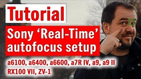 How to set up autofocus on Sony a6100, a6400, a6600, a7C, a7R IV, a9, a9 II, RX100 VII, and ZV-1