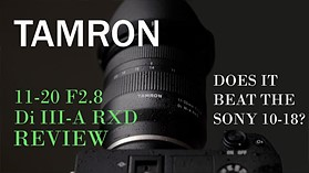 Tamron 11-20mm F2.8 RXD Review