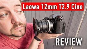 Laowa 12mm T2.9 Zero-D Cine Review: Do you need an ultra-wide for video?