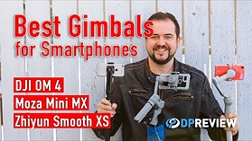 Best Smartphone Gimbal (DJI OM 4, Zhiyun Smooth XS, Moza Mini MX)
